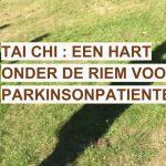 (VIDEO) Tai Chi, een hart onder de riem voor parkinsonpatiënten